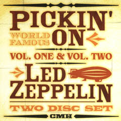 Led Zeppelin has become Wooden Zeppelin, uh, because wood is like bluegrass music.